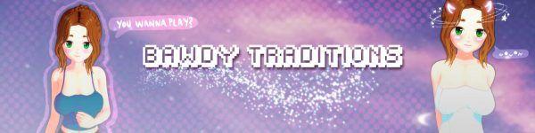 Bawdy Traditions [v0.6b]