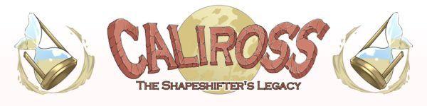 Caliross, The Shapeshifter's Legacy [v0.989a]